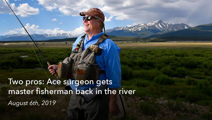 Ace surgeon gets master fisherman back in the river